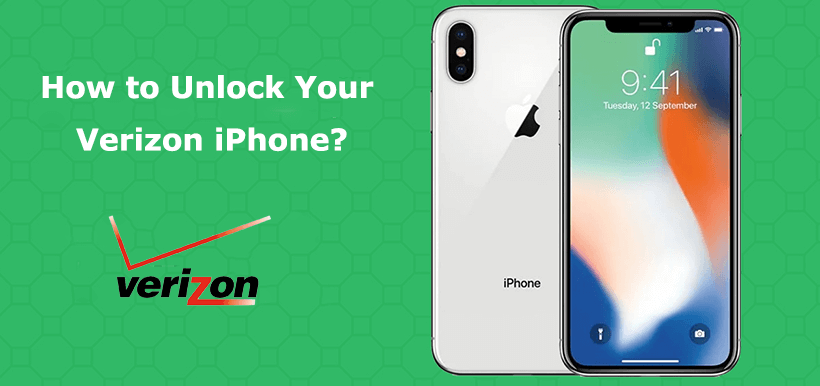 How to Unlock Verizon iPhone 11 Pro/Max/XS/XR/X/8/7/6S/6/5?
