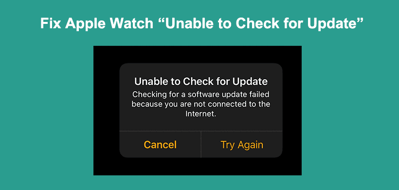 [2021] Top 10 Solutions for Apple Watch Unable to Check for Update