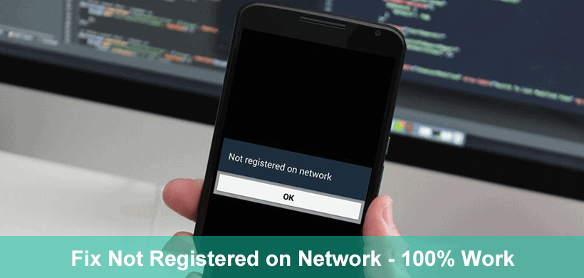 """[Solved] How to Fix """"Not registered on network"""" Issue on Samsung Phones?"""